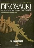 Dinosauri. Misteri svelati e nuove incognite Maria Luisa Bozzi