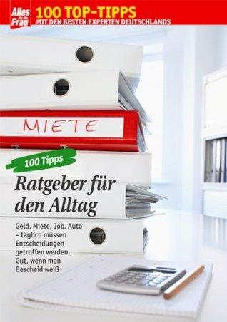 100 Tipps Ratgeber: Alles Wichtige zu Geld, Miete, Job, Auto Viola Wallmüller