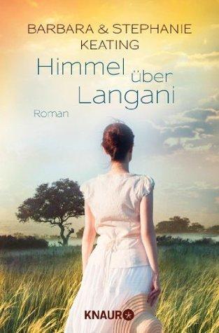 Himmel über Langani: Roman Barbara Keating