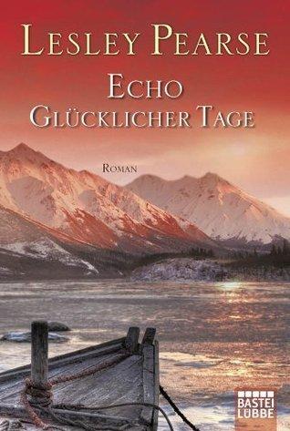 Echo glücklicher Tage: Roman  by  Lesley Pearse