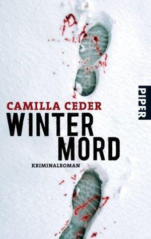 Wintermord: Kriminalroman Camilla Ceder