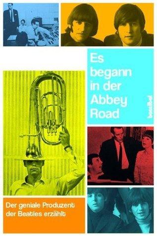 Es begann in der Abbey Road George  Martin