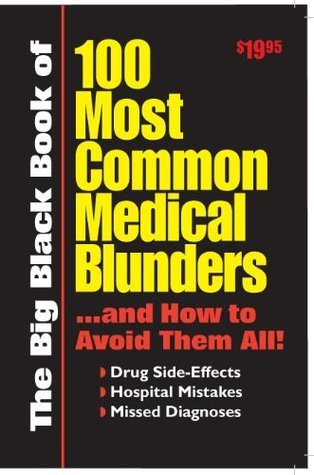 100 Most Common Medical Blunders...and How to Avoid Them All! Bottom Line Books