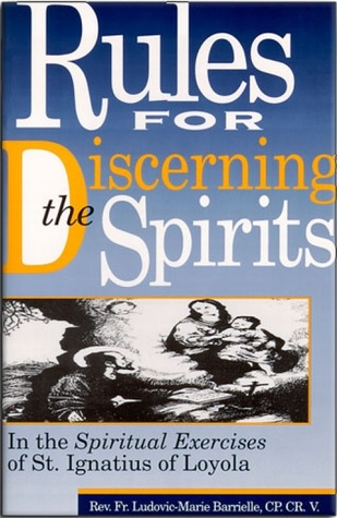 Rules For Discerning The Spirits Ludovic-Marie Barrielle