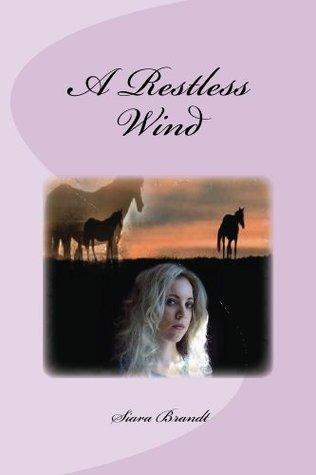 A Restless Wind  by  Siara Brandt