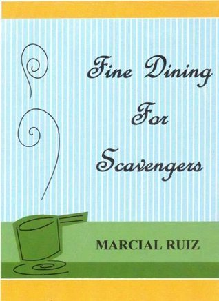 Fine Dining For Scavengers  by  Marcial Ruiz