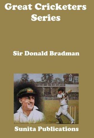 Great Cricketers Series: Sir Donald Bradman Sunita  Publications