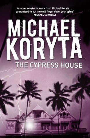 The Cypress House: Paranormal thriller  by  Michael Koryta