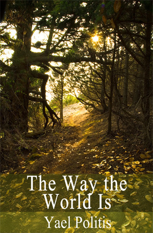 The Way the World Is (Olivia, #2)  by  Yael Politis