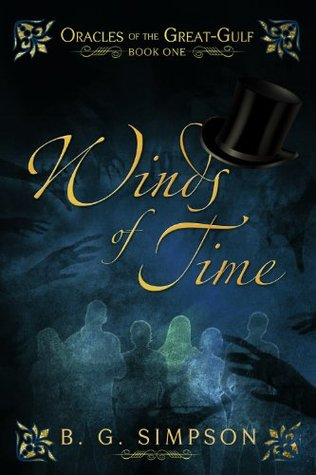 Winds of Time : Oracles of the Great-Gulf Book One  by  B. G.  Simpson