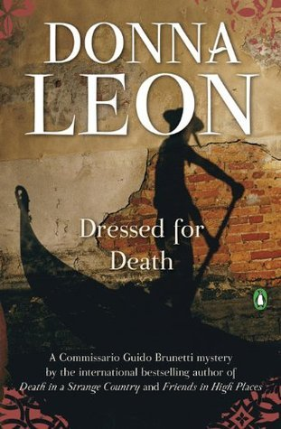 Dressed for Death (Commissario Brunetti, #3)  by  Donna Leon