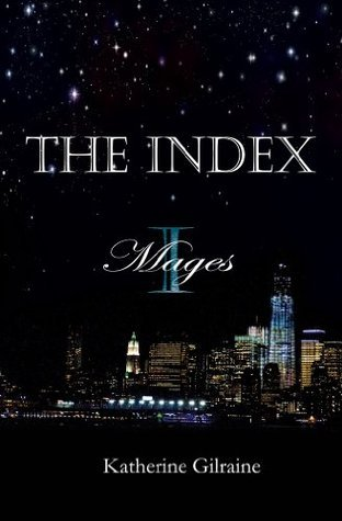 Mages (The Index #1)  by  Katherine Gilraine
