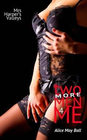 Two More Men for Me (bisexual threesome MF MM MMF erotic romance)  by  Alice May Ball