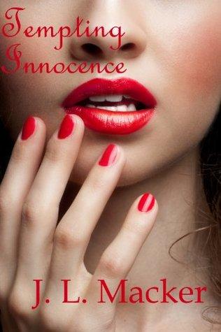 Tempting Innocence  by  J. L.  Macker