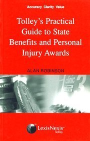 Tolleys Practical Guide To State Benefits And Personal Injury Awards  by  Alan Robinson