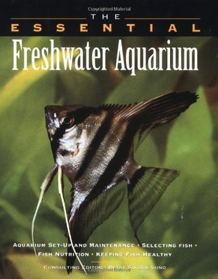 The Essential Freshwater Aquarium (Essential Guides Series)  by  Betsy Sikora Siino