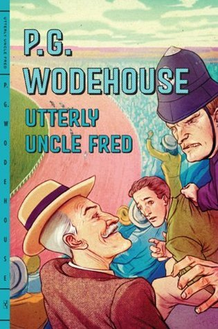 Utterly Uncle Fred  by  P.G. Wodehouse