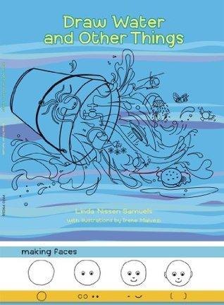 Draw Water and Other Things Linda Nissen Samuels