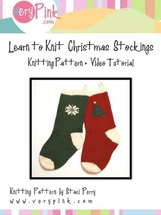 Learn to Knit Christmas Stockings Staci Perry
