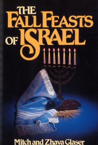 The Fall Feasts Of Israel  by  Mitch Glaser