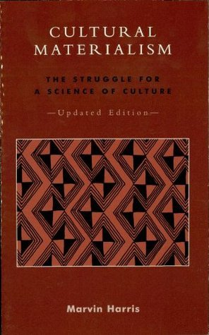 Cultural Materialism: The Struggle for a Science of Culture  by  Marvin Harris