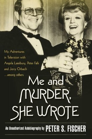 Me and Murder, She Wrote Peter S Fischer