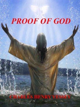 Proof of God Charles Henry Vessey