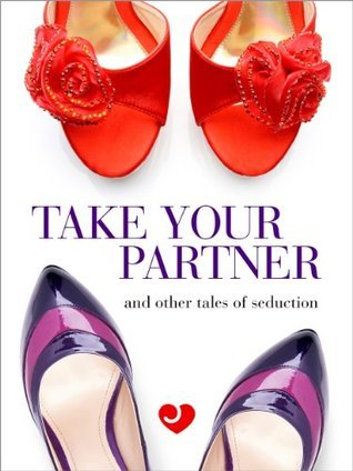 Lovehoney Erotic Fiction: Take Your Partner and Other Tales of Seduction  by  Neneh Gordon