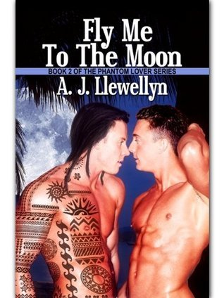 Fly Me To The Moon A.J. Llewellyn