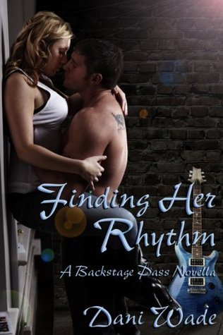 Finding Her Rhythm (Backstage Pass Series)  by  Dani Wade
