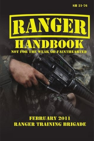 Ranger Handbook U.S. Army Ranger Handbook SH21-76 U.S. Department of Defense