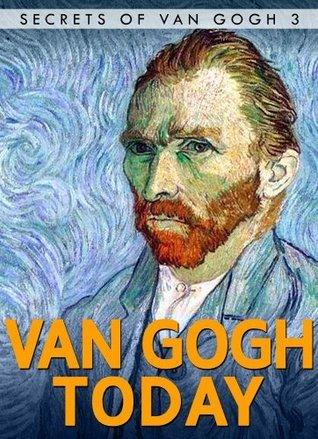 Van Gogh Today: Short Stories Kelly Cole Rappleye