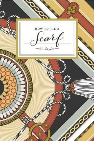 How to Tie a Scarf: 33 Styles Potter Style