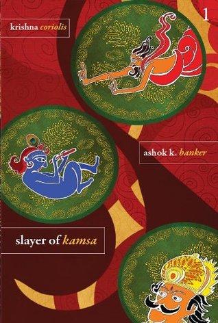 Slayer of Kamsa (Krishna Coriolis Series)  by  Ashok K. Banker
