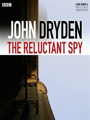 The Reluctant Spy  by  John  Dryden