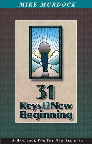 31 Keys To A New Beginning Mike Murdock