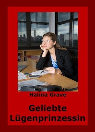 Geliebte Lügenprinzessin  by  Halina Grave