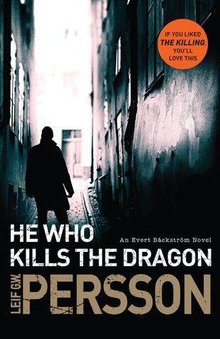 He Who Kills the Dragon: Bäckström 2 Leif G.W. Persson
