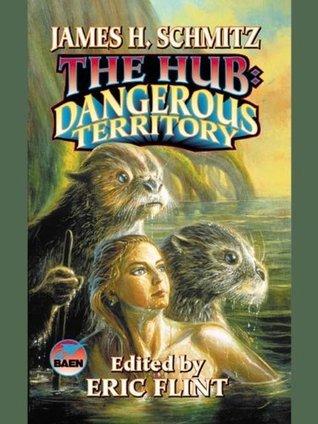 The Hub: Dangerous Territory  by  James H. Schmitz