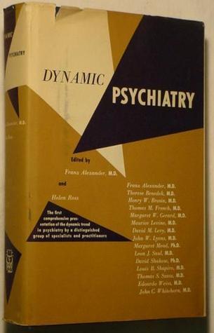 Dynamic Psychiatry  by  Franz Gabriel Alexander