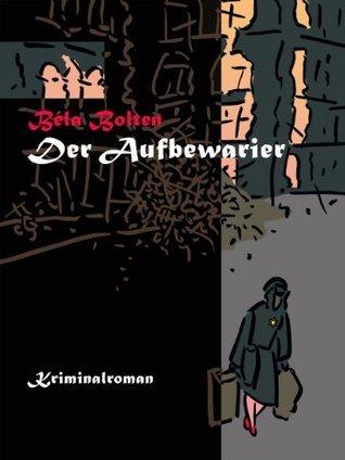 Der Aufbewarier (Axel Dauts Fälle)  by  Béla Bolten