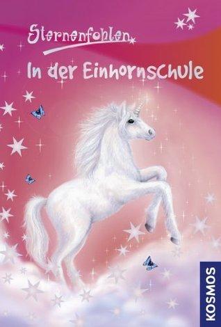 Sternenfohlen, 1, In der Einhornschule  by  Linda Chapman
