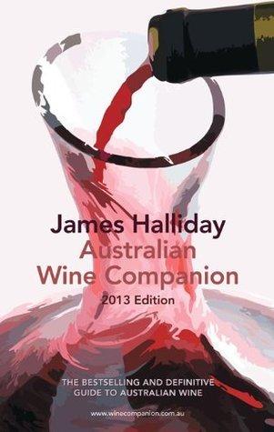 The Australian Wine Companion 2013  by  James Halliday