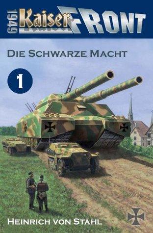 Kaiserfront 1949 Band 1: Die schwarze Macht  by  Heinrich von Stahl