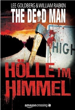 The Dead Man: Hölle im Himmel Lee Goldberg