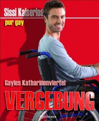 Gayles Katharinenviertel: Vergebung - pur gay  by  Sissi Kaiserlos pur Gay