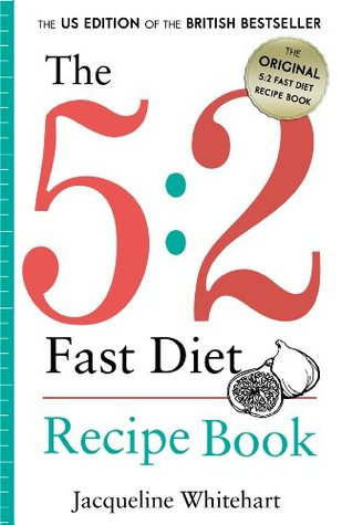 The 5:2 Fast Diet: Recipe Book  by  Jacqueline Whitehart
