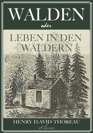 Walden, oder: Leben in den Wäldern  by  Henry David Thoreau