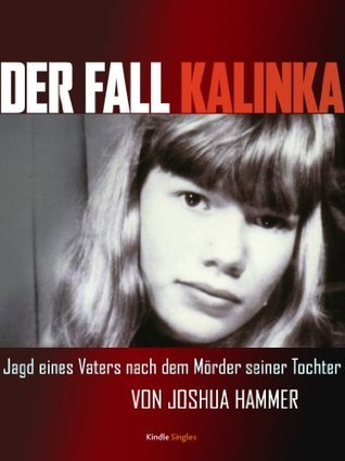 Der Fall Kalinka Joshua Hammer