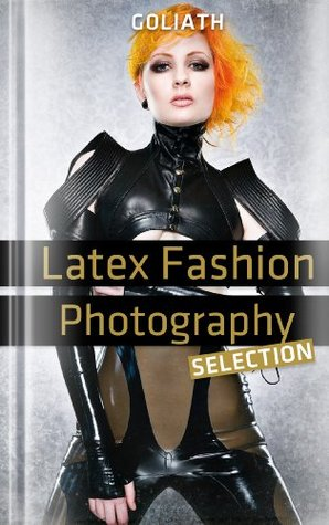 Latex Fashion Photography - Selection  by  International Photographers